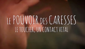THE POWER OF CARESSES, TOUCH A VITAL CONTACT