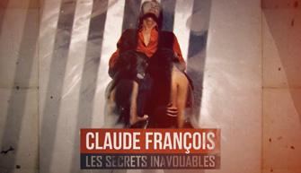 CLAUDE FRANÇOIS LES SECRETS INAVOUABLES